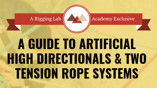 A Guide to Artificial High Directionals & Two Tension Rope Systems