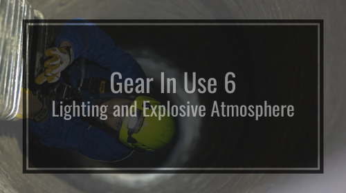 Gear In Use 6 - Petzl Technical Tips - Lighting and Explosive Atmosphere