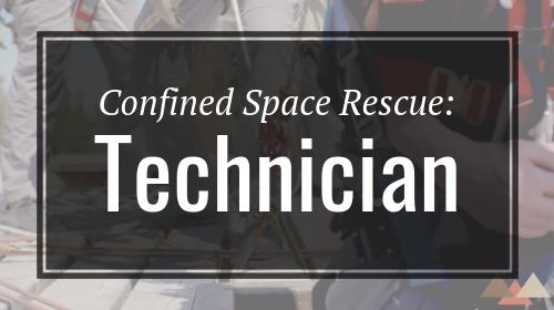 Confined Space Rescue: Technician