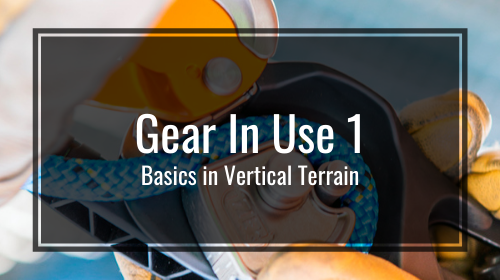 Gear-In-Use 1: The Vertical Terrain