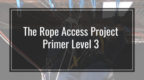 The Rope Access Project Primer Level 3