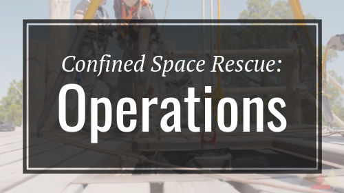 Confined Space Rescue: Operations