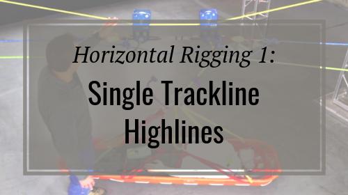 Horizontal Rigging 1: Single Trackline Highlines