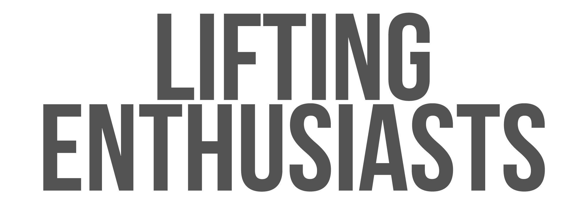 LIFTING ENTHUSIASTS