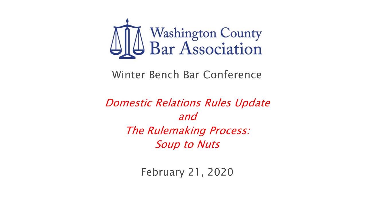 Domestic Relations Rule Making Process and 2020 Update (1 PA Substantive CLE Credit)
