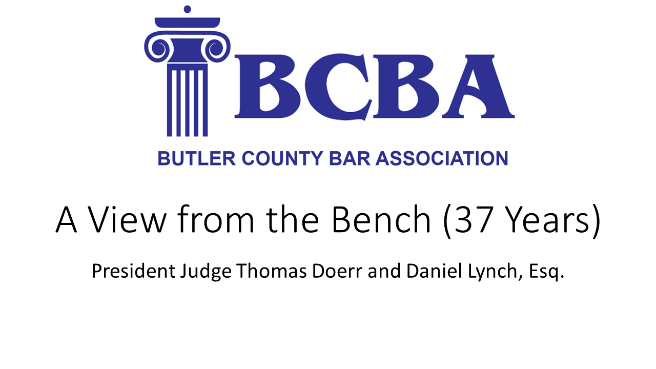 A View from the Bench (37 Years) (1 PA Substantive CLE)