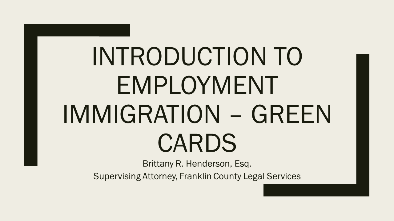 Immigration Series Part Five:  Employment Green Cards (1 PA Substantive CLE)