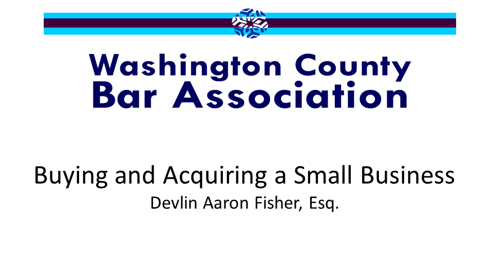 Buying and Acquiring a Small Business (1 PA Substantive CLE Credit)