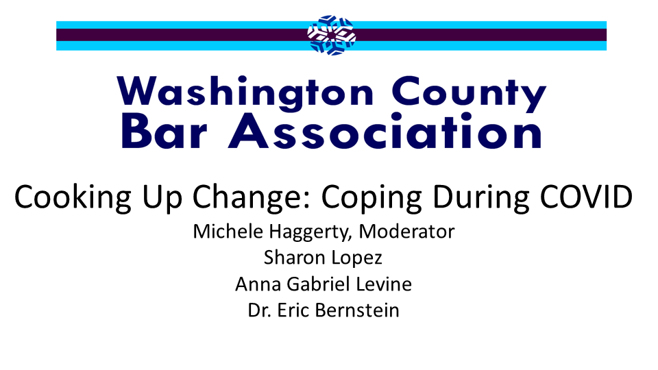 Cooking Up Change: Coping During COVID (1 PA Ethics CLE Credit)