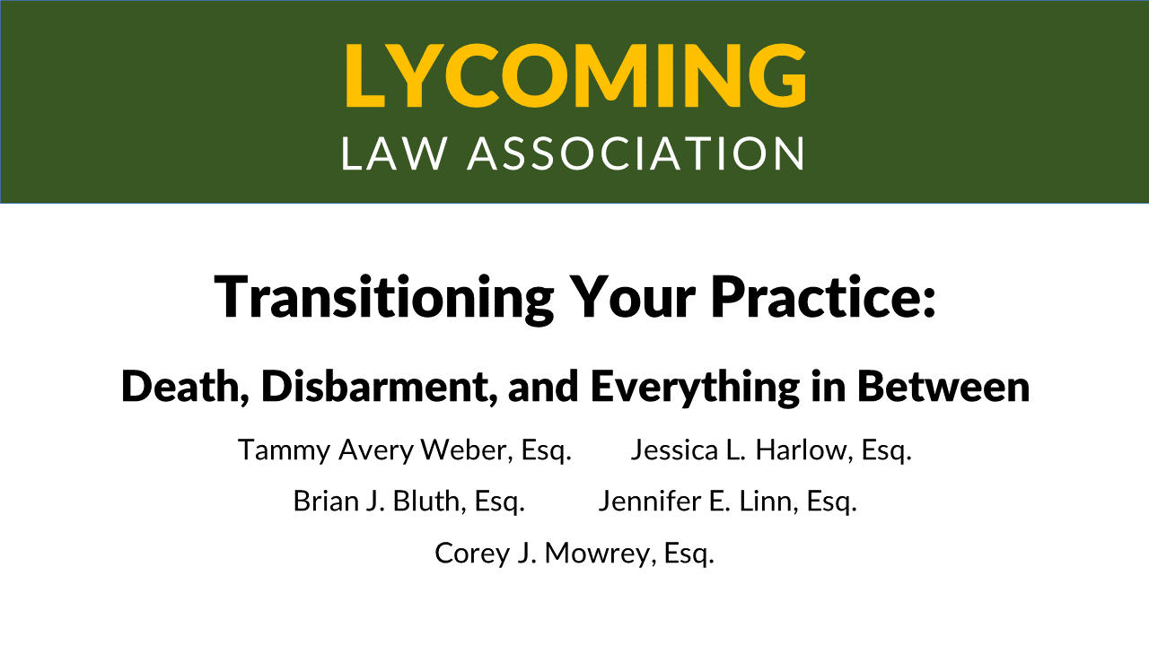 Transitioning Your Practice (1 PA Ethics CLE)