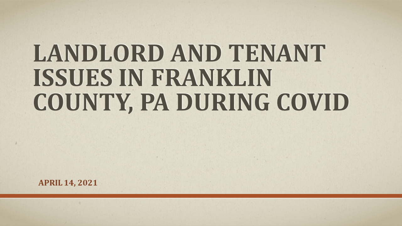 Landlord Tenant Issues During COVID in Franklin County (1 PA Substantive CLE)
