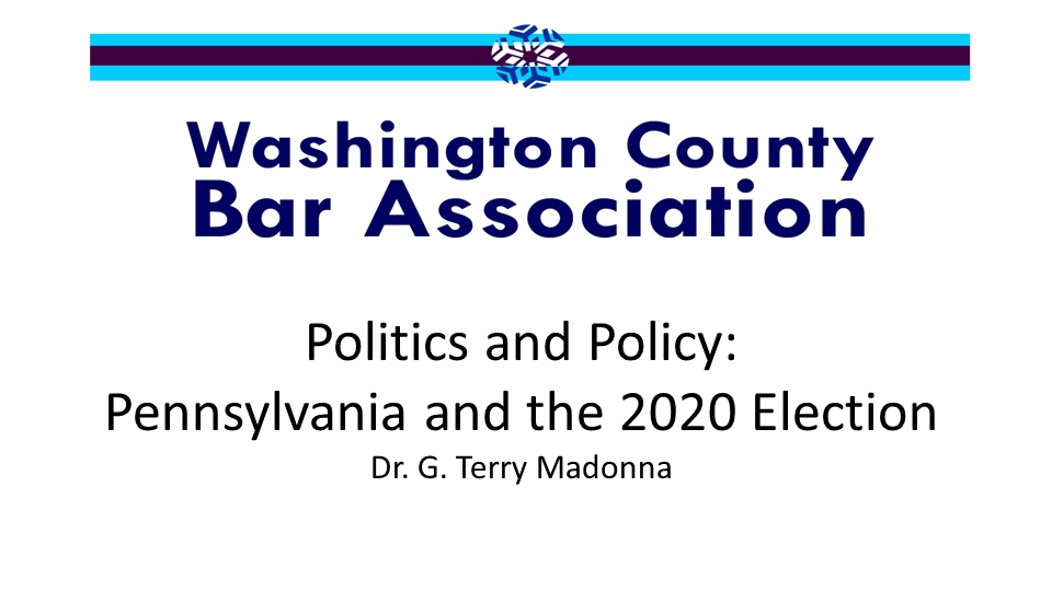 Politics and Policy: PA and the 2020 Election (1 PA Substantive CLE Credit)
