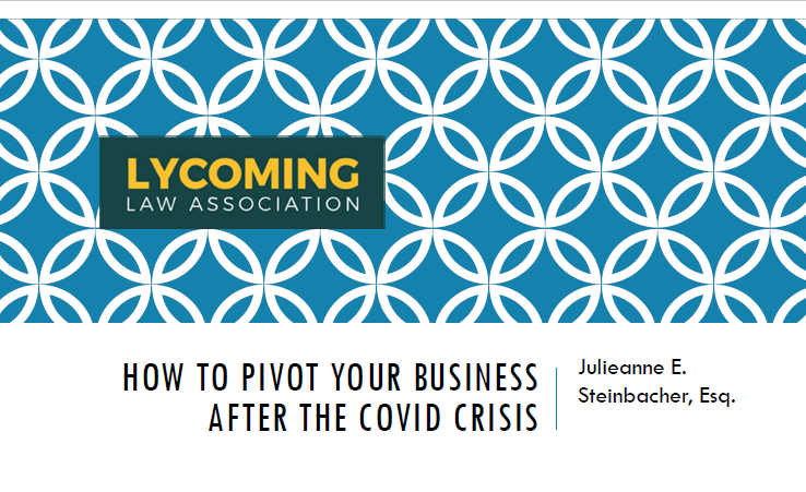 How to Pivot Your Business after COVID (1 PA Ethics CLE)