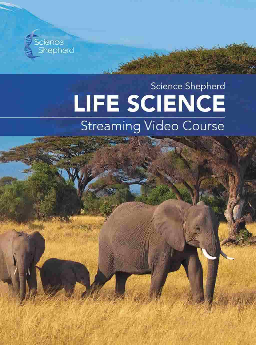 Science Shepherd Homeschool Life Science Streaming Video Course cover of elephants