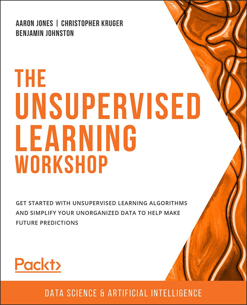 Cover of The Unsupervised Learning Workshop
