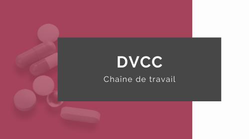 DVCC chaine de travail