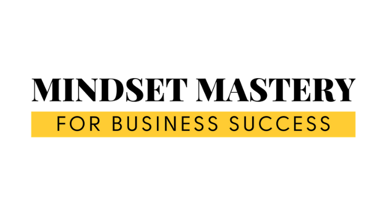 Master Your Mindset For Business Success