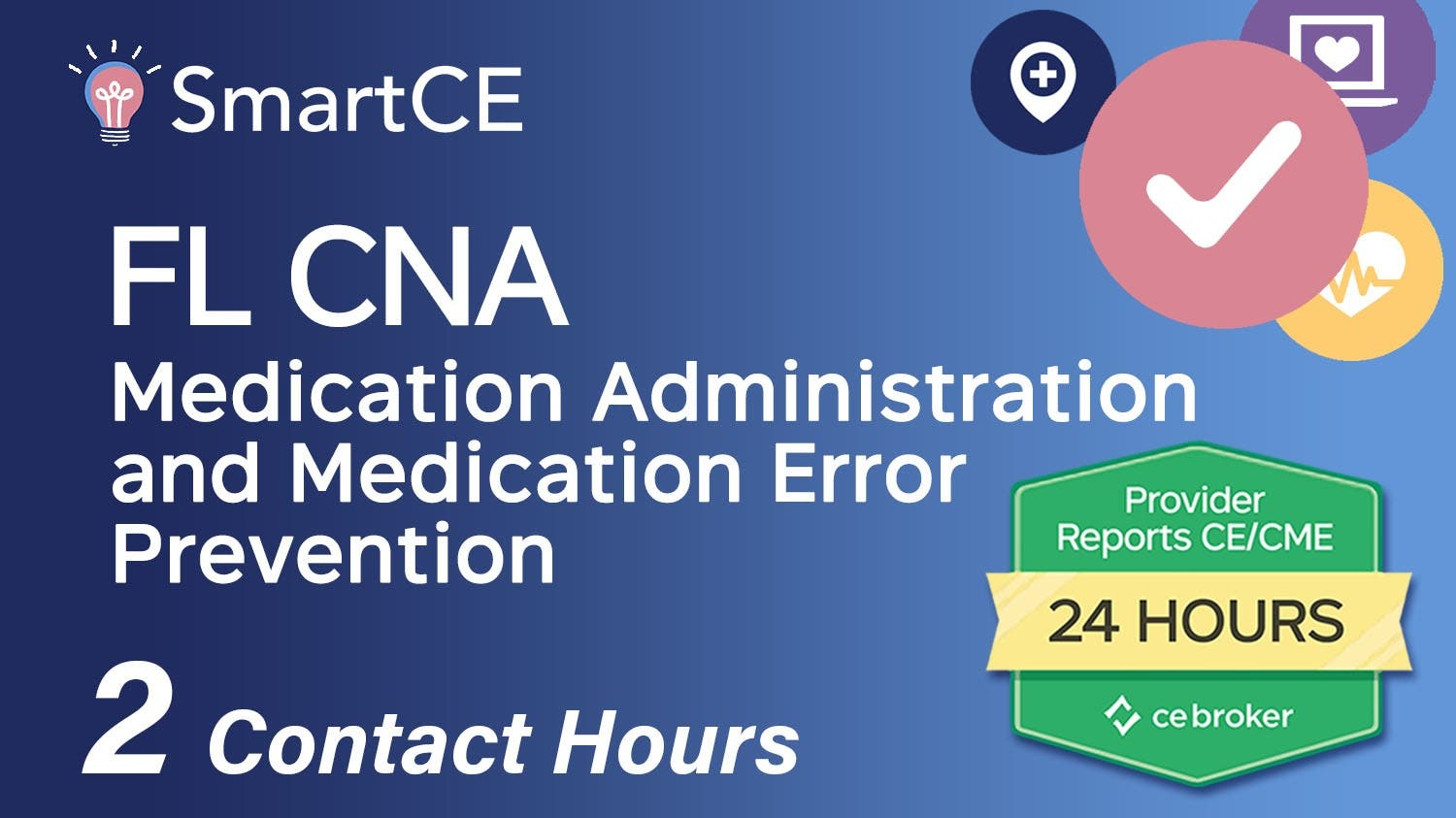 Medication Administration and Medication Error Prevention for FL CNA's - 2 Contact Hours /20-715933