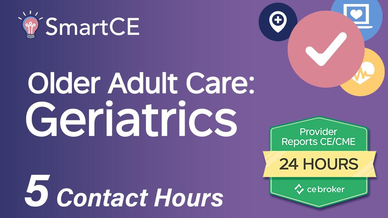 Older Adult Care: Geriatrics - 5 Contact Hours/ 20-684905
