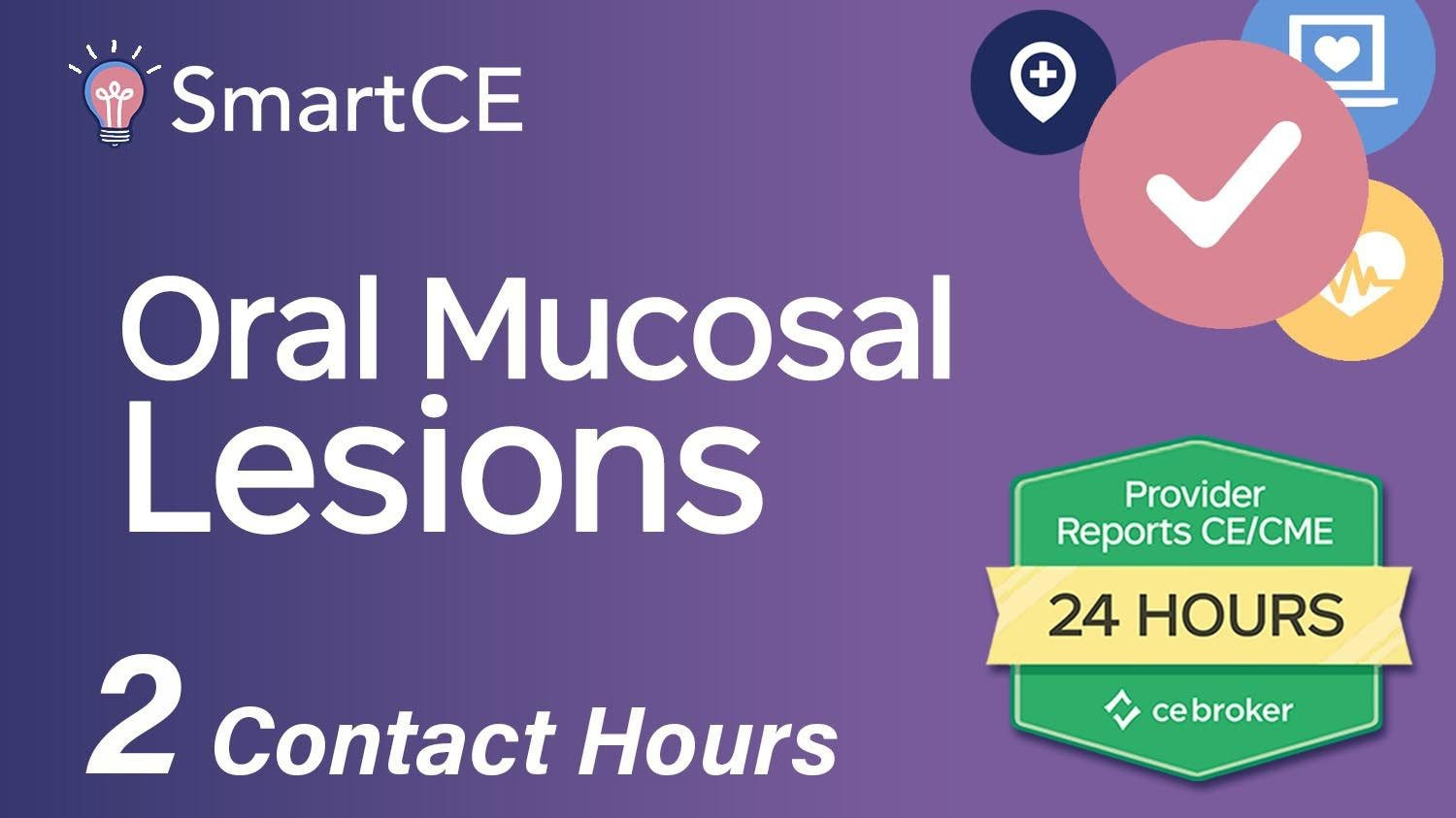 An Overview of Oral Mucosal Lesions - 2 Contact Hours/20-762206