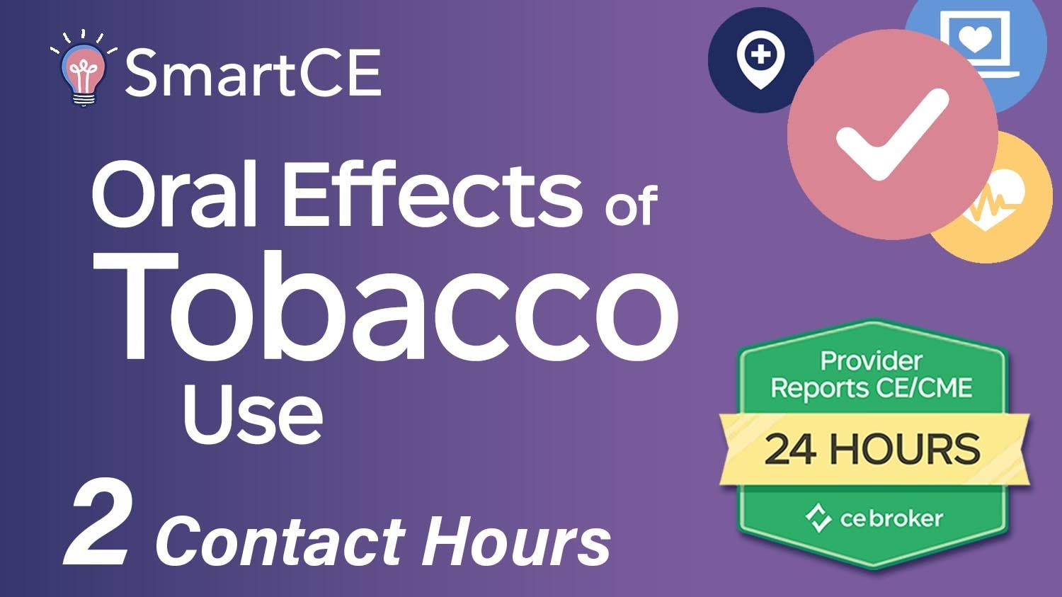 Oral Effects of Tobacco Use - 2 Contact Hours /20-757538