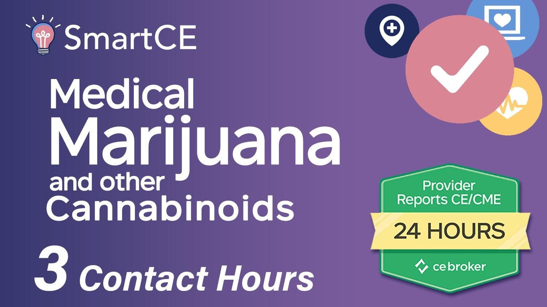 Medical Marijuana and Other Cannabinoids - 3 Contact Hours /20-767710