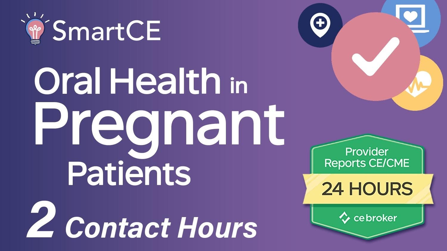 Oral Health for Pregnant Patients - 2 Contact Hours /20-685267