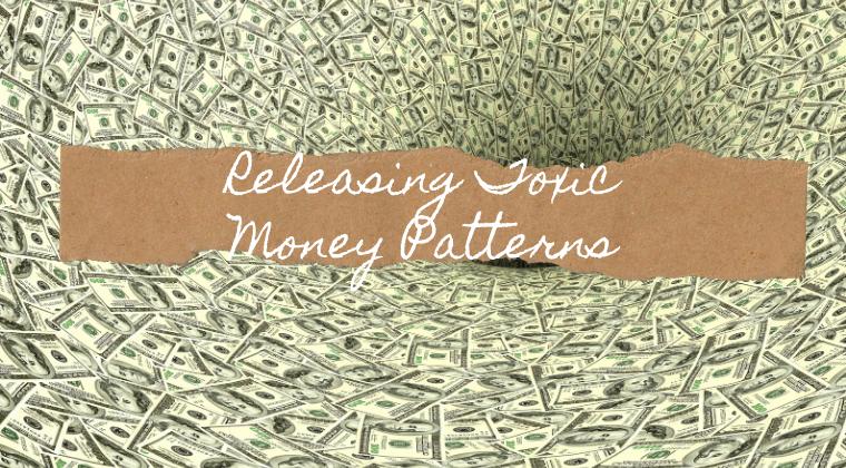 Releasing Toxic Money Patterns