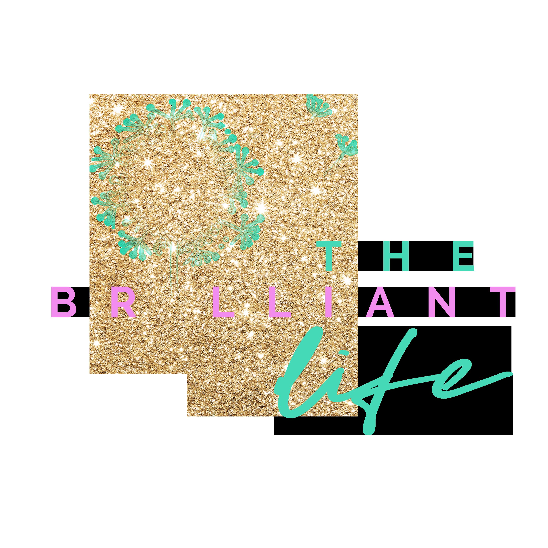 The Brilliant Life