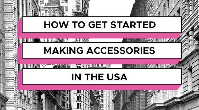 Making Accessories in the USA