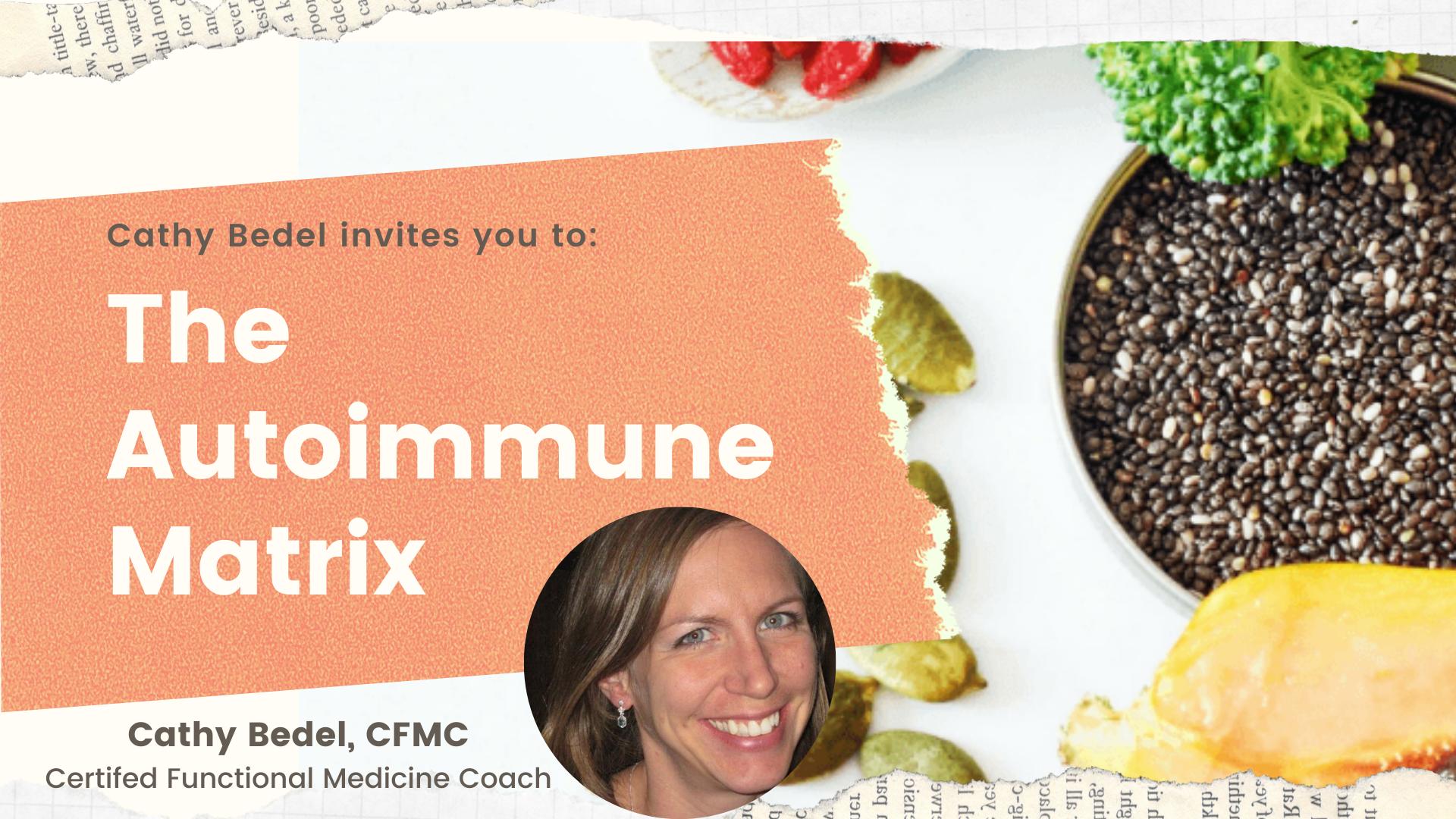 Cathy Bedel's The Autoimmune Matrix