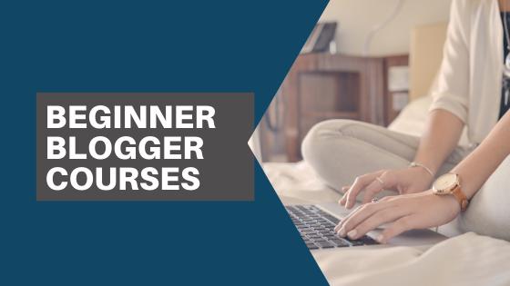 Beginner Blogger Courses