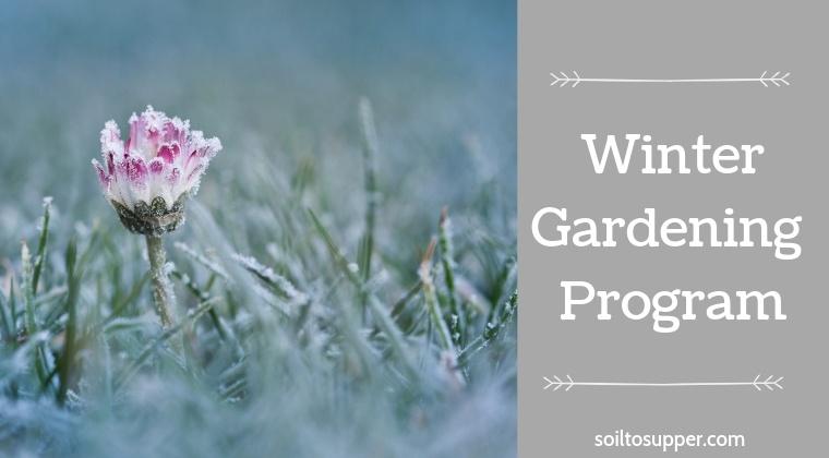 Winter Gardening Program