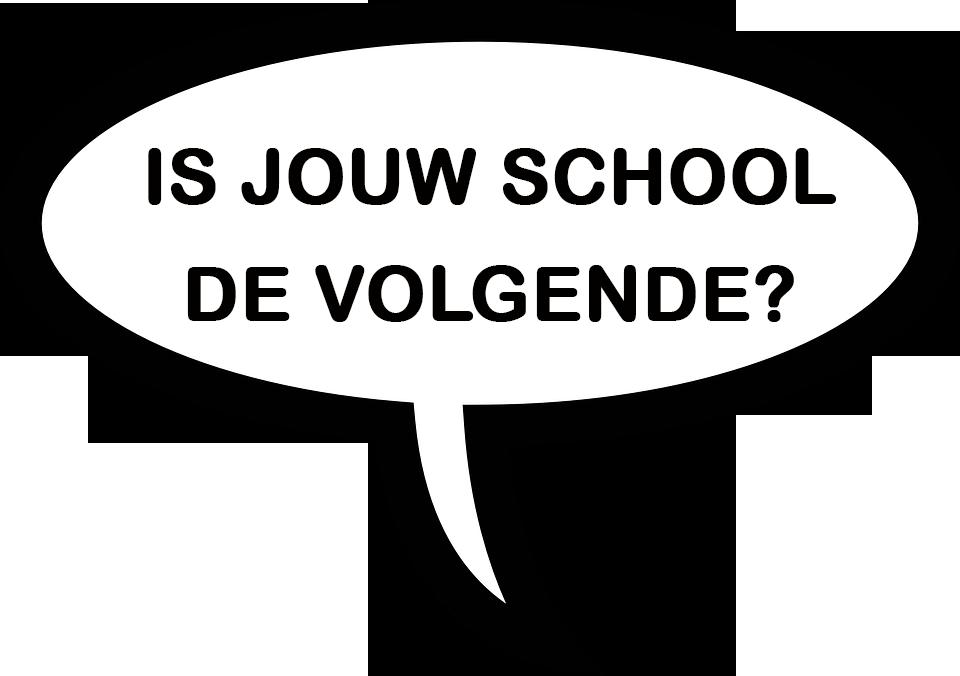 Is jouw school de volgende?