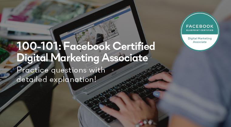 100-100facebook_certified_digital_marketing_associate
