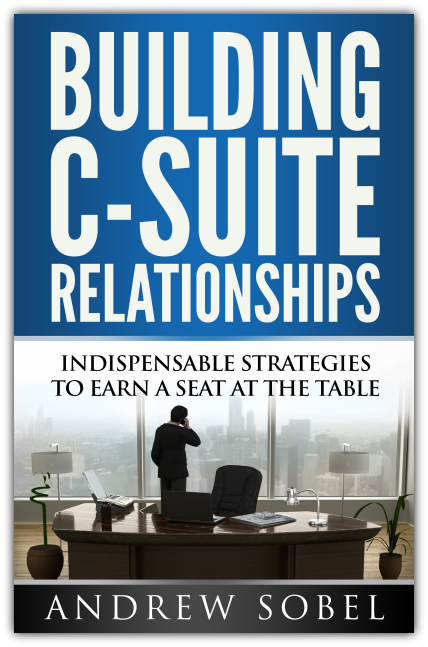 building c-suite relationships andrew sobel