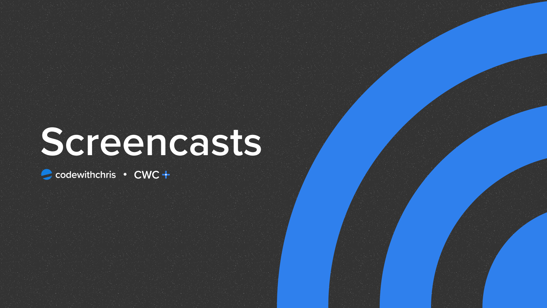 CWC+ Screencasts